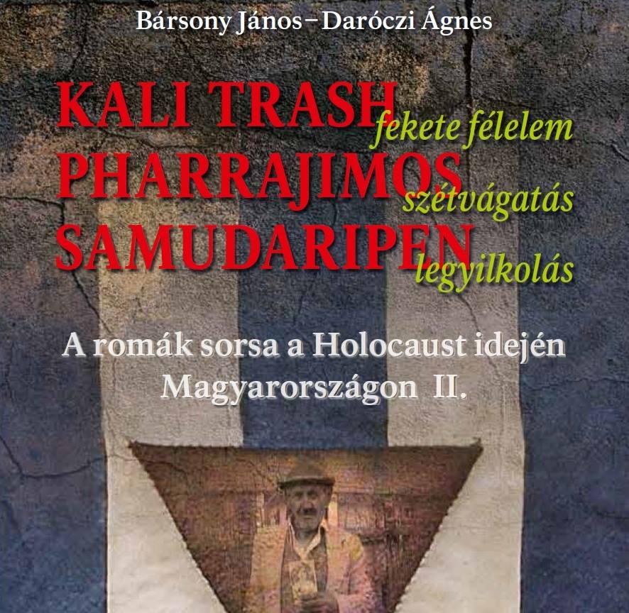 """Bársony János és Daróczi Ágnes """"Kali Trash – A romák sorsa a Holokauszt idején Magyarországon"""" című könyve, amelynek szakmai bemutatója 2015. december 8-án volt az MTA TK Kisebbségkutató Intézetében."""