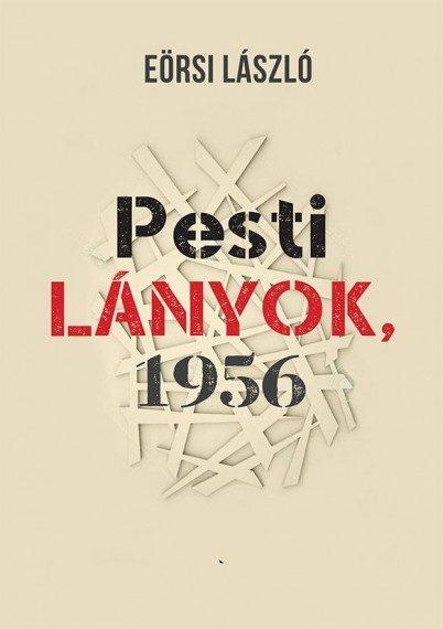 Eörsi László: Pesti Lányok 1956 könyvborító