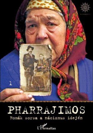 Daróczi Ágnes és Bársony János: Pharrajimos - Romák sorsa a nácizmus idején